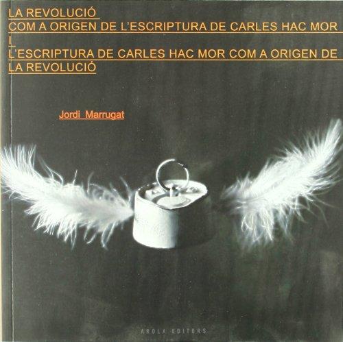 Revolucio Com A Origen De L'Escriptura (Fora de col·lecció) por Jordi Marrugat