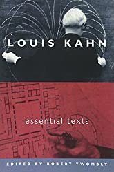 Louis Kahn - Essentials Texts