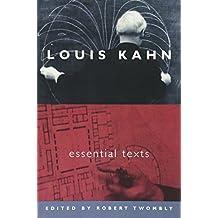 Louis Kahn: Essential Texts