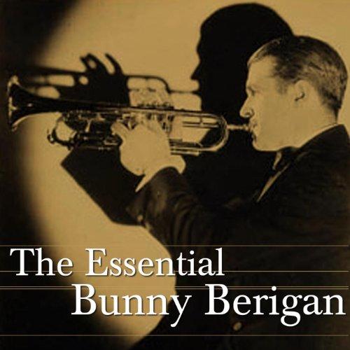 The Essential Bunny Berigan