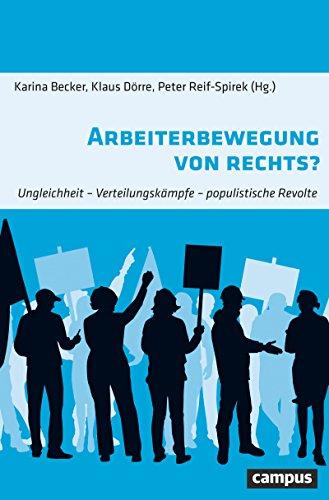 Arbeiterbewegung von rechts?: Ungleichheit - Verteilungskämpfe - populistische Revolte