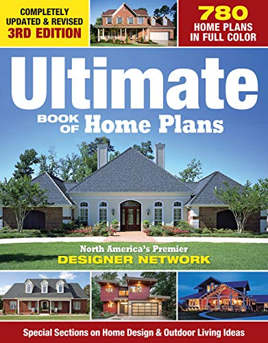 Ultimate Book of Home Plans: 730 Home Plans in Full Color: North America\'s Premier Designer Network: Special Sections on Home Designs & Decorating, Plus Lots of Tips