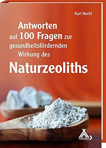 Preisvergleich Produktbild Antworten auf 100 Fragen zur gesundheitsfördernden Wirkung des Naturzeoliths
