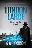 London Large - Blood on the Streets: Detective Hawkins Crime Thriller Series Book 1 (London Large Hard-Boiled Crime Series)