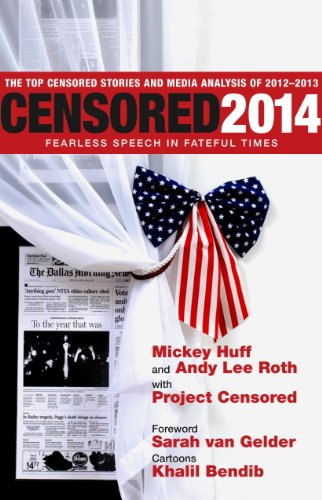 Censored 2014: Fearless Speech in Fateful Times; The Top Censored Stories and Media Analysis of2012-13