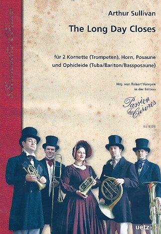 The long Day closes : für 2 Kornette (Trompeten), Horn, Posaune und Ophicleide (Tuba/Bariton) Partitur und Stimmen