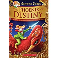 The Phoenix of Destiny: An Epic Kingdom of Fantasy Adventure (Geronimo Stilton and the Kingdom of Fantasy: Special…