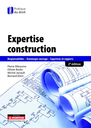 Expertise construction: Responsabilits - Dommages ouvrage - Expertises et rapports