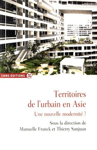 Territoires de l'urbain en Asie. Une nouvelle modernité?