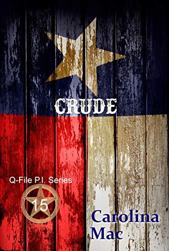 Crude (Q-File P.I. Series Book 15) (English Edition) Carolina Ranch
