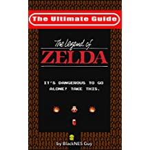 NES Classic: The Ultimate Guide to The Legend Of Zelda (English Edition)