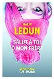 Salut à toi ô mon frère / Marin Ledun | Ledun, Marin (1975-....). Auteur