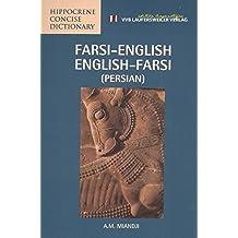Wörterbuch Persisch - Englisch und Englisch Persisch /Farsi - English and English Farsi Dictionary (Persian): 8400 Stichwörter (Indo-Sanskrit Sprachgruppe)