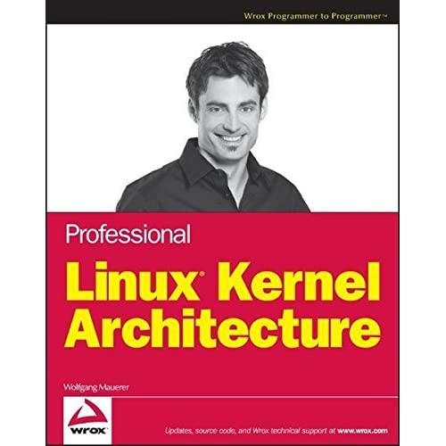 Professional Linux Kernel Architecture by Wolfgang Mauerer (2008-10-13)