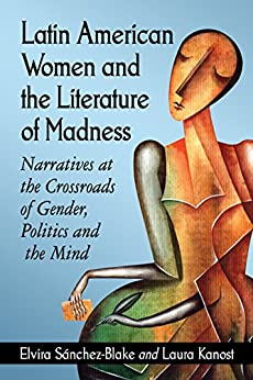 madness in womens literature Monsters and madwomen: changing female gothic  women and madness  elaine showalter, a literature of their own .