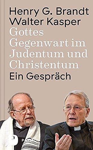 Gottes Gegenwart im Judentum und Christentum: Ein Gespräch
