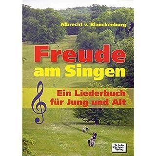 Freude am Singen: Ein Liederbuch für Jung und Alt