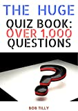 The Huge Quiz Book: Over 1,000 Questions