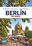 Berlín De cerca 6: 1 (Guías De cerca Lonely Planet)