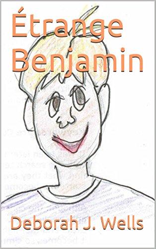 Étrange Benjamin par Deborah J. Wells