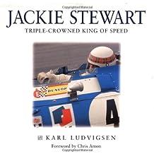 Jackie Stewart: Triple-crowned King of Speed by Karl Ludvigsen (1998-10-19)