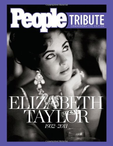 People Tribute: Elizabeth Taylor: 1932-2011 (May 10, 2011) Hardcover