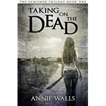Taking on the Dead (The Famished Trilogy Book 1) (English Edition)