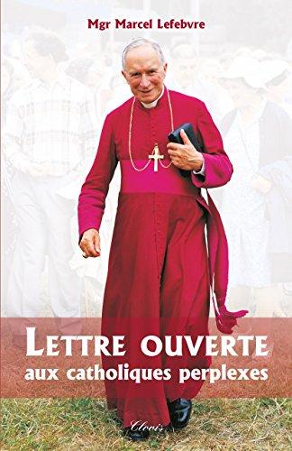 Lettre ouverte aux catholiques perplexes par Mgr Marcel Lefebvre