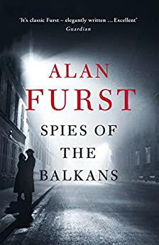 Spies of the Balkans by [Furst, Alan]