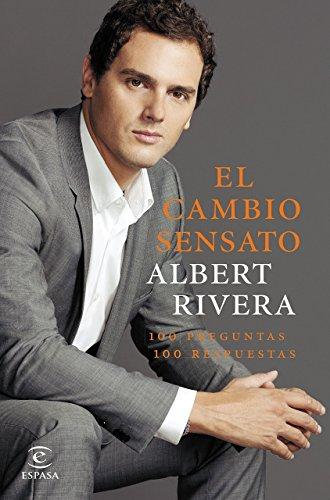 Portada del libro El Cambio Sensato (Fuera de colección) de Albert Rivera Díaz (14 abr 2015) Tapa blanda