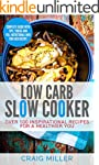 Low Carb: Slow Cooker - Over 100 Insp...