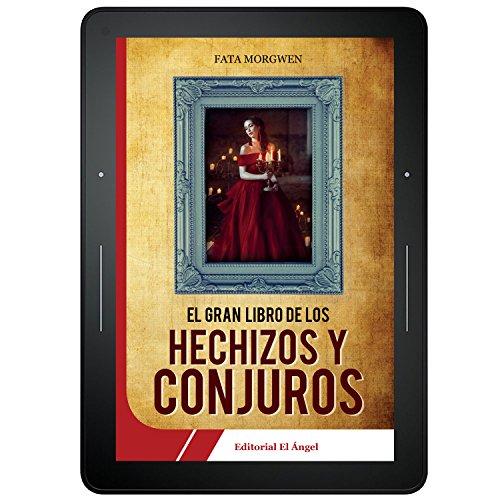 El Gran Libro de los Hechizos y Conjuros por Fata Morgwen