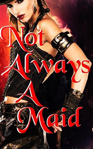 Not Always a Maid (Ana & Sandra & Mira Book 1) (English Edition)