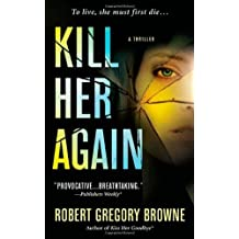 Kill Her Again by Robert Gregory Browne (2009-06-30)