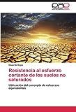 Resistencia al esfuerzo cortante de los suelos no saturados