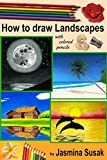 Image de How to draw Landscapes: with Colored Pencils in realistic style for beginner to intermediate artist, step-by-step tutorials, How to Draw Nature, Learn