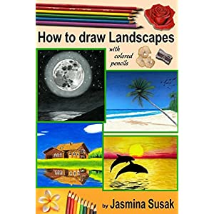 How to draw Landscapes: with Colored Pencils in realistic style for beginner to intermediate artist, step-by-step tutorials, How to Draw Nature, Learn