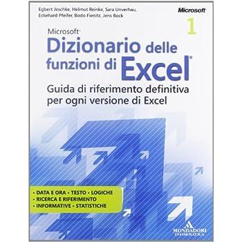Microsoft Excel 2010. Formule E Funzioni. Oltre Ogni Limite-Dizionario Delle Funzioni Di Excel