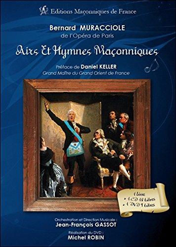 Airs et Hymnes Maçonniques - Livre + CD + DVD par Bernard Muracciole