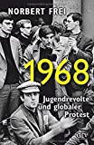 1968: Jugendrevolte und globaler Protest - Norbert Frei