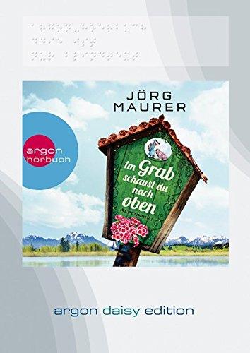 Preisvergleich Produktbild Im Grab schaust du nach oben (DAISY Edition): Alpen-Krimi