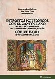 Introitos polifónicos con el canto llano del Real Monasterio de Santa María de Guadalupe, España: Códice E-GU 1 (1ª mitad del siglo XVII) (Ediciones críticas)