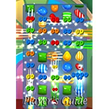 Candy Crush Saga: The Ultimate Player's Guide to Install and Play the Game with Secret Tips and Tricks!! (English Edition)
