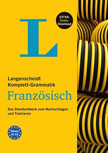 Langenscheidt Komplett-Grammatik Französisch - Buch mit Übungen zum Download: Das Standardwerk zum Nachschlagen und Trainieren