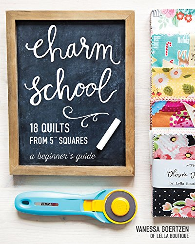 Charm School-18 Quilts from 5