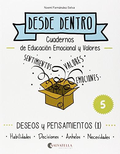 Deseos y pensamientos (I): Desde dentro 5 (Habilidades-Decisiones-Anhelos-Necesidades) por Noemí Fernández Selva