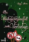 Ein Weihnachtsmuffel zum Verlieben: Weihnachtsnovelle