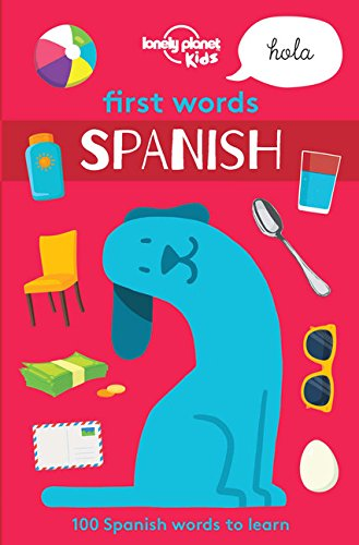 First Words - Spanish (Lonely Planet Kids) por Lonely Planet