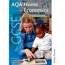 [( AQA GCSE Home Economics: Student's Book: Child Development )] [by: Sandy Green] [Jul-2009]