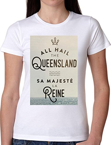 T SHIRT JODE GIRL GGG22 Z1697 HALL HAIL REINE MAJESTE QUEENSLAND FUN FASHION COOL BIANCA - WHITE